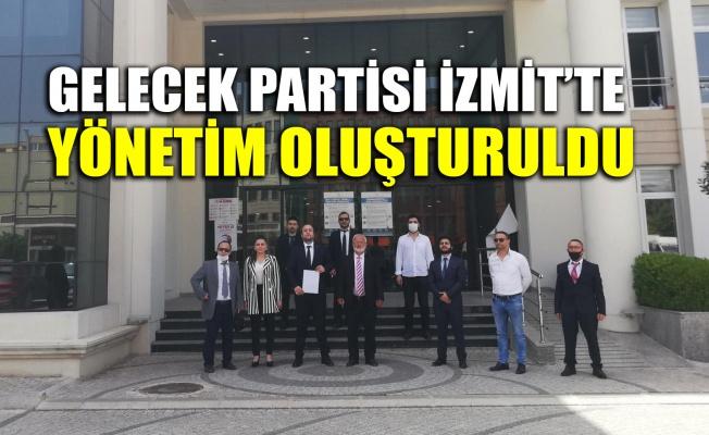 Gelecek Partisi İzmit'te yönetim oluşturuldu