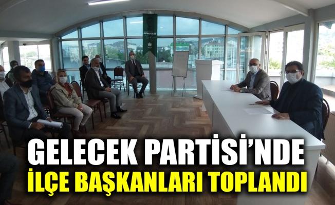Gelecek Partisi'nde ilçe başkanları toplandı