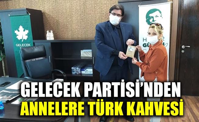 Gelecek Partisi'nden annelere Türk kahvesi