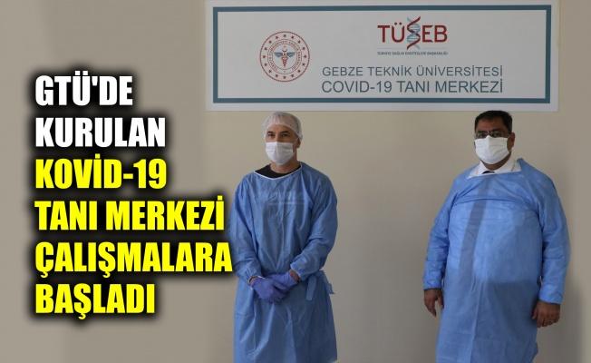 GTÜ'de kurulan Kovid-19 Tanı Merkezi çalışmalara başladı