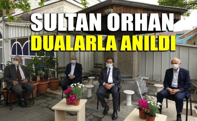 Sultan Orhan dualarla anıldı