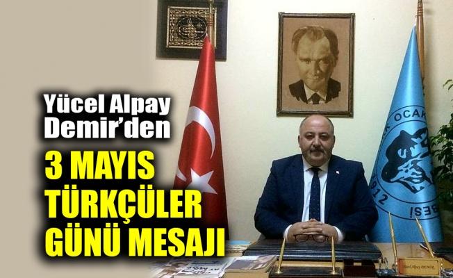 Yücel Alpay Demir'den 3 Mayıs Türkçüler Günü mesajı