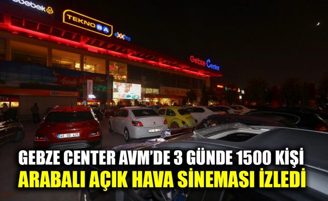 GEBZE CENTER AVM'de 3 günde 1500 kişi arabalı açık hava sineması izledi