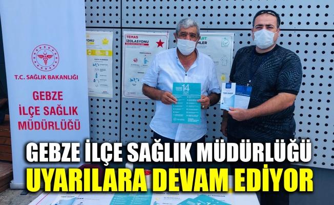 Gebze İlçe Sağlık Müdürlüğü uyarılara devam ediyor