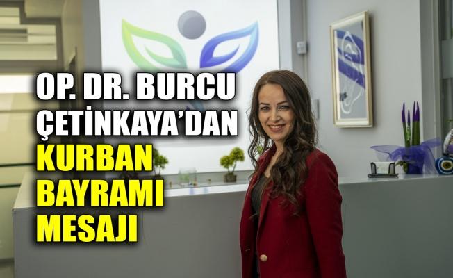 Op. Dr. Burcu Çetinkaya'dan Kurban Bayramı mesajı
