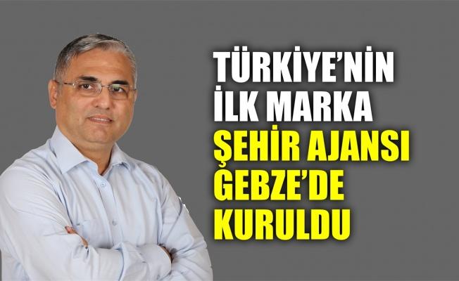 Türkiye'nin ilk Marka Şehir Ajansı Gebze'de kuruldu