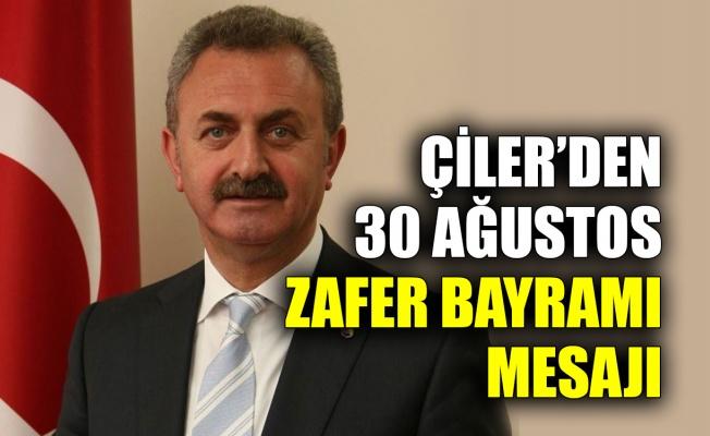 Çiler'den 30 Ağustos Zafer Bayramı mesajı