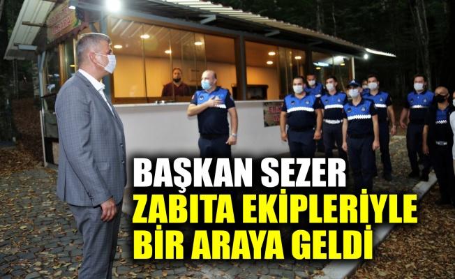 Başkan Sezer, zabıta ekipleriyle bir araya geldi