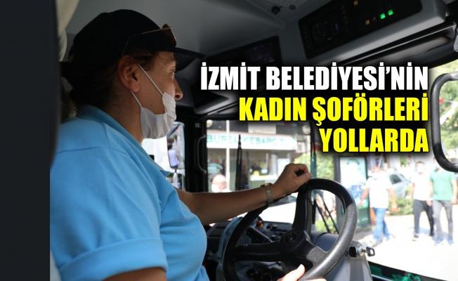 İzmit Belediyesi'nin kadın şoförleri yollarda