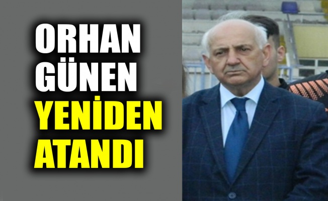 Orhan Günen yeniden atandı