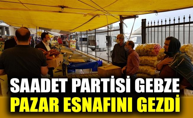 Saadet Partisi Gebze, pazar esnafını gezdi