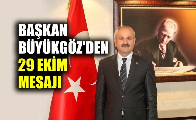 Başkan Büyükgöz'den 29 Ekim mesajı