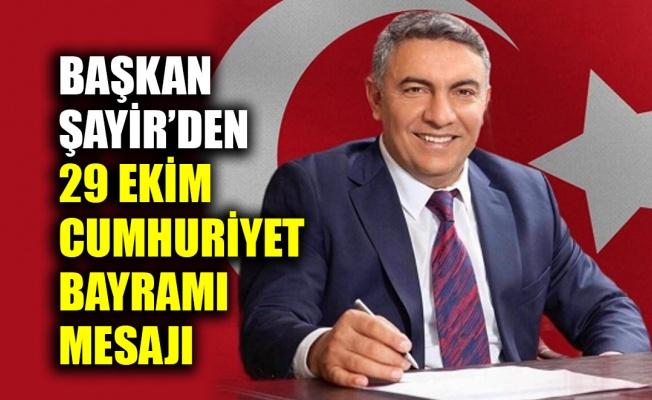 Başkan Şayir'den 29 Ekim Cumhuriyet Bayramı mesajı