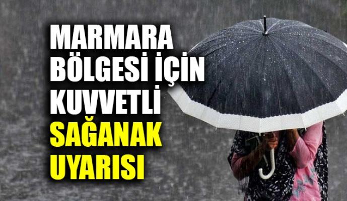 Marmara bölgesi için sağanak yağmur uyarısı