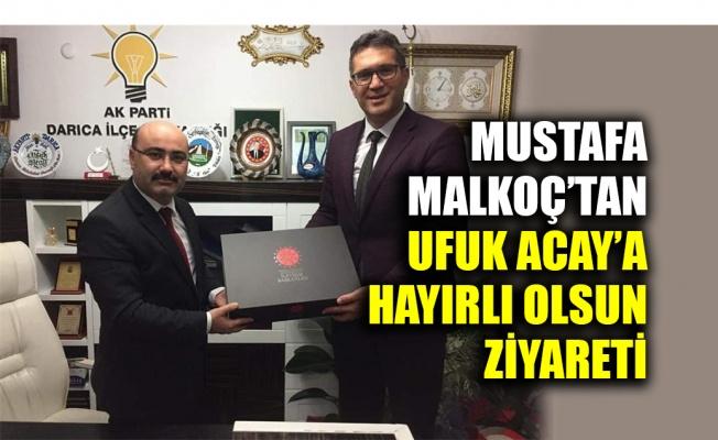 Mustafa Malkoç'tan, Acay'a hayırlı olsun ziyareti
