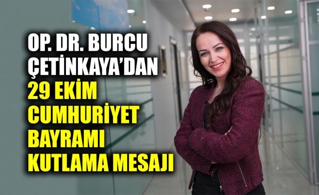 Op. Dr. Burcu Çetinkaya'dan 29 Ekim kutlama mesajı