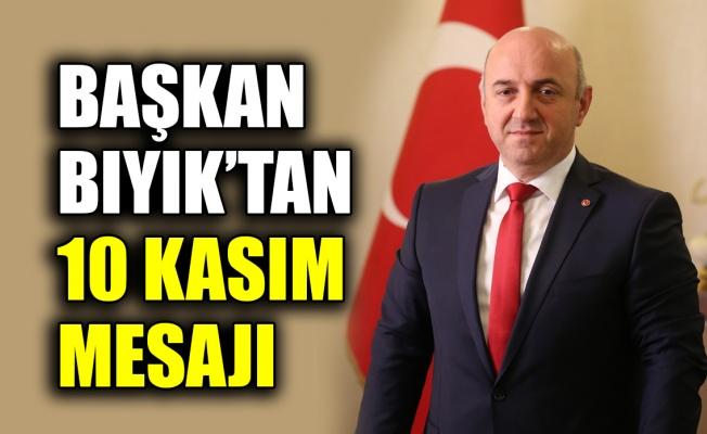 Başkan Bıyık'tan 10 Kasım mesajı