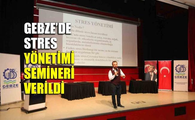 Gebze'de stres yönetimi semineri verildi