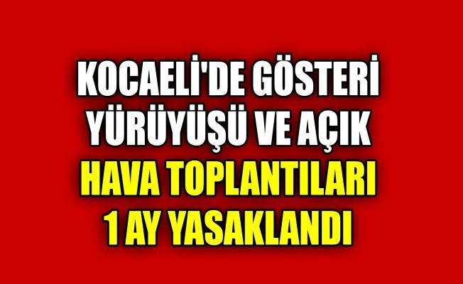 Kocaeli'de gösteri yürüyüşü ve açık hava toplantıları 1 ay yasaklandı