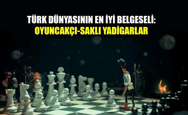 Türk Dünyası'nın en iyi belgeseli: Oyuncakçı-Saklı Yadigarlar