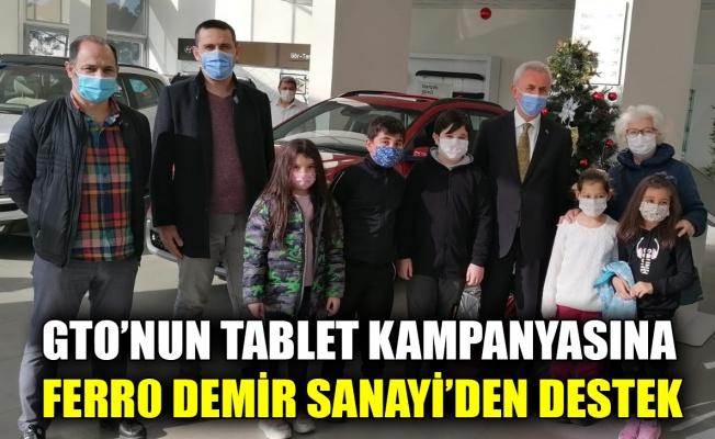 GTO'nun tablet kampanyasına Ferro Demir Sanayi'den destek