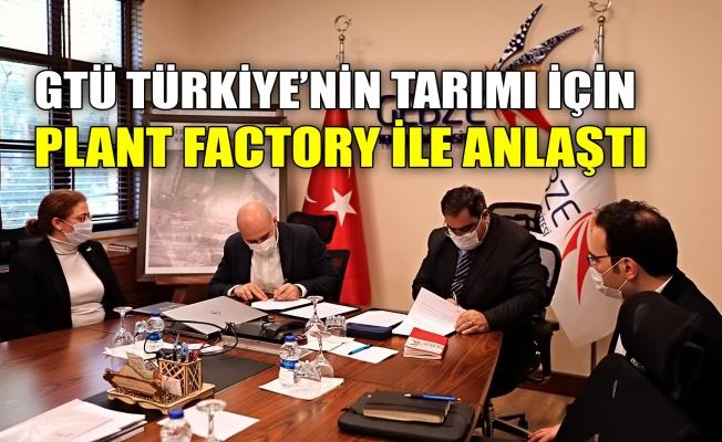 GTÜ Türkiye'nin tarımı için Plant Factory ile anlaştı