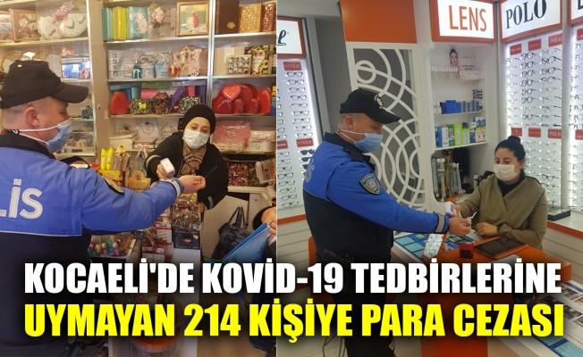 Kocaeli'de Kovid-19 tedbirlerine uymayan 214 kişiye para cezası