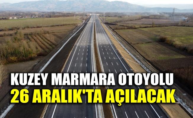 Kuzey Marmara Otoyolu 26 Aralık'ta açılacak