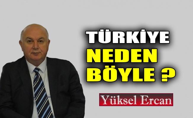 Türkiye neden böyle ?