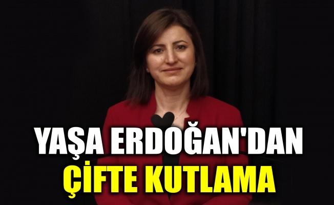 Yaşa Erdoğan'dan çifte kutlama