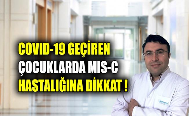 COVID-19 geçiren çocuklarda MIS-C hastalığına dikkat !