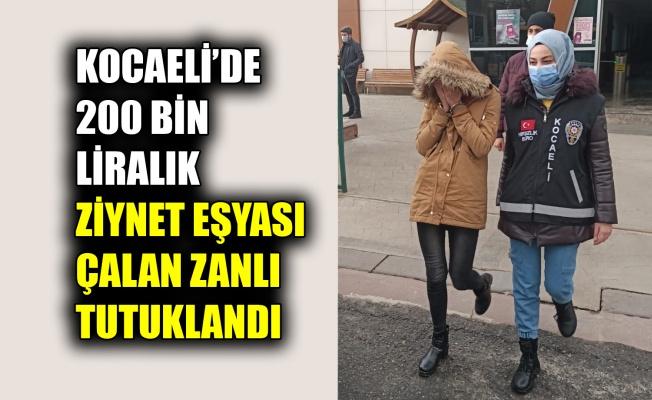 Kocaeli'de 200 bin liralık ziynet eşyasını çaldığı iddiasıyla yakalanan zanlı tutuklandı
