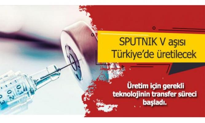 Sputnik V aşısı Türkiye'de üretilecek