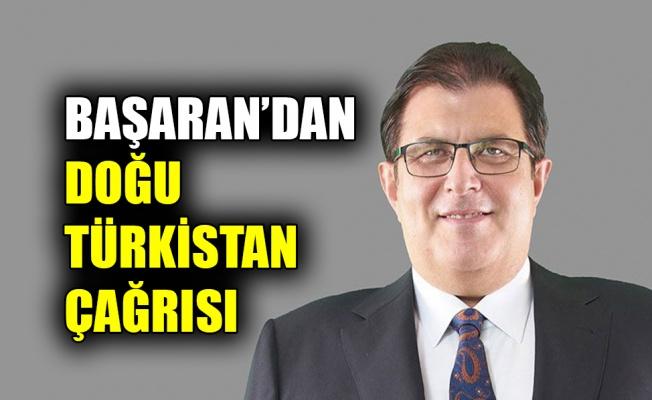 Başaran'dan, Doğu Türkistan çağrısı