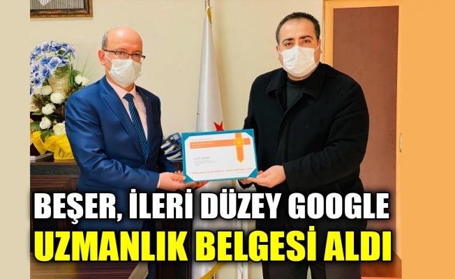 Beşer, İleri Düzey Google Uzmanlık Belgesi aldı
