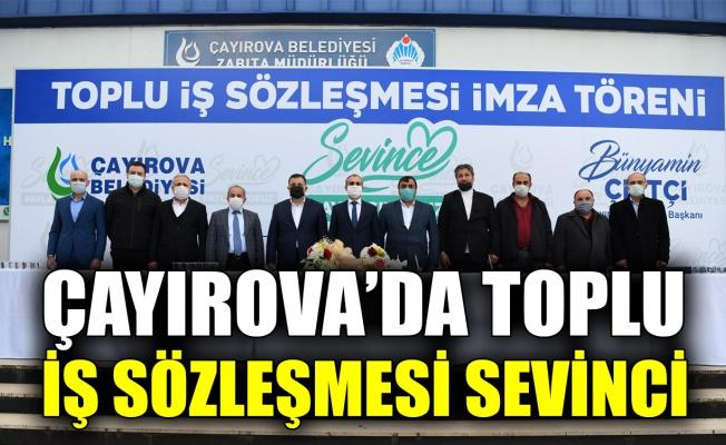 Çayırova'da toplu iş sözleşmesi sevinci