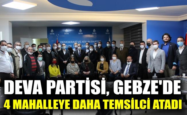 DEVA Partisi Gebze'de 4 mahalleye daha temsilci atadı