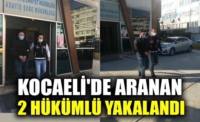 Kocaeli'de aranan 2 hükümlü yakalandı