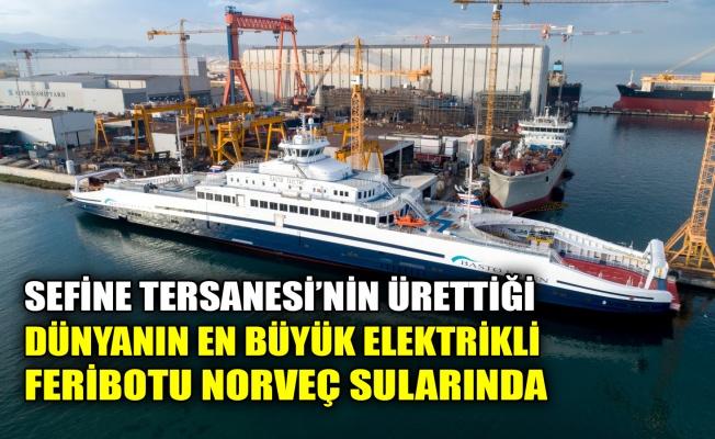 Sefine Tersanesi'nin ürettiği dünyanın en büyük elektrikli feribotu Norveç sularında