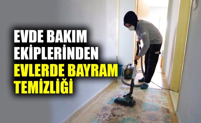 Evde bakım ekiplerinden evlerde bayram temizliği