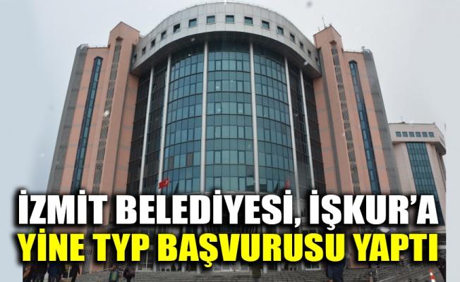 İzmit Belediyesi, İŞKUR'a yine TYP başvurusu yaptı