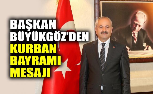 Başkan Büyükgöz'den Kurban Bayramı mesajı
