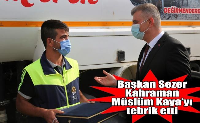 Başkan Sezer kahraman Müslüm Kaya'yı tebrik etti