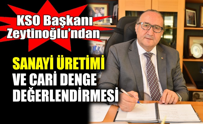 KSO Başkanı Zeytinoğlu'ndan sanayi üretimi ve cari denge değerlendirmesi