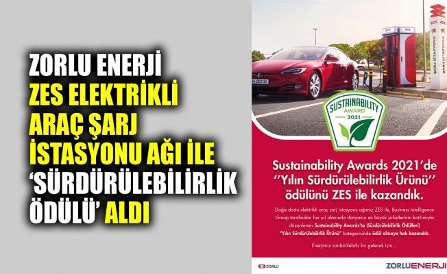 Zorlu Enerji, 81 ilde 1.100 istasyona ulaşan ZES elektrikli araç şarj istasyonu ağı ile ''Sürdürülebilirlik Ödülü'' aldı