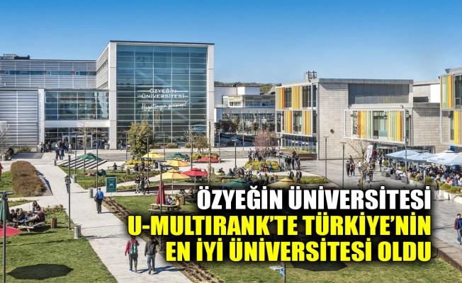 Özyeğin Üniversitesi U-Multırank'te Türkiye'nin en iyi üniversitesi oldu