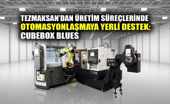 Tezmaksan'dan üretim süreçlerinde otomasyonlaşmaya yerli destek; Cubebox Blues