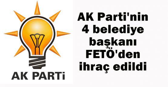 AK Parti'nin 4 belediye başkanı FETÖ'den ihraç edildi