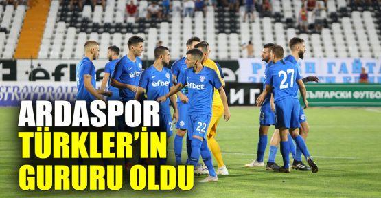 Ardaspor, Bulgaristan'da Türklerin gururu oldu