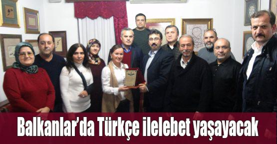 Balkanlar'da Türkçe ilelebet yaşayacak